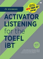 ACTIVATOR LISTENING for the TOEFL iBT®  Beginning (2019 개정판)